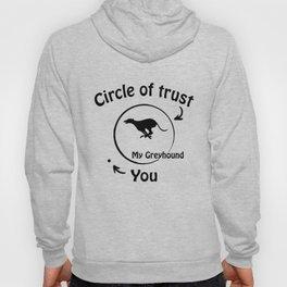 Circle of trust my Greyhound. Hoody