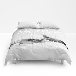 Just Chillen  Comforters