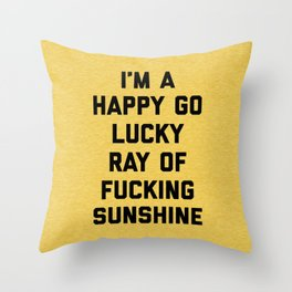 Ray Of Fucking Sunshine Funny Quote Throw Pillow