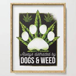 always distracted by dogs & weed Serving Tray