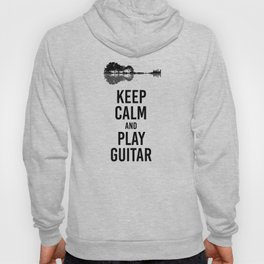 Keep Calm And Play Guitar funny musician gift Hoody