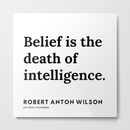 1    | 200218 | Robert Anton Wilson Quotes | Metal Print
