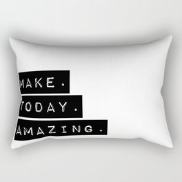 Make Today Amazing Rectangular Pillow