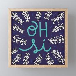 Oh si Framed Mini Art Print