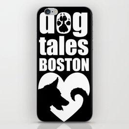 DogTales Boston Extended Logo (Black Background) iPhone Skin