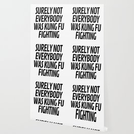 Surely Not Everybody Was Kung Fu Fighting Wallpaper