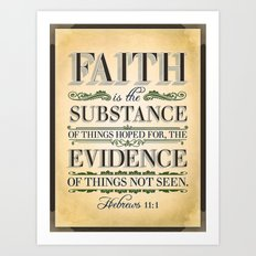 The Substance of Things Hoped for . . . Art Print