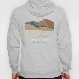Speed Hump - Fastest Camel in Africa Hoody
