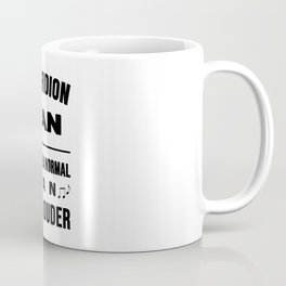Accordion Man Like A Normal Man Just Louder Coffee Mug