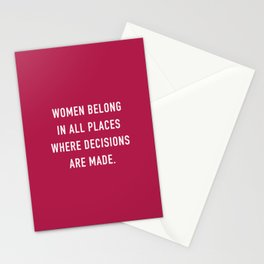 Women Belong in all Places where Decisions are being Made Stationery Cards