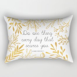 Do One Thing Every Day That Scares You Rectangular Pillow