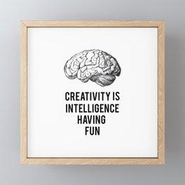 Creativty is intelligence having fun Framed Mini Art Print
