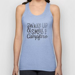 wake up & smell the campfire Unisex Tank Top