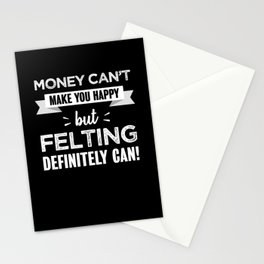Felting makes you happy Funny Gift Stationery Cards
