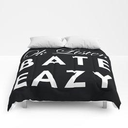 Ok Listen Bate Eazy  Comforters