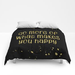 TEXT ART GOLD Do more of what makes you happy Comforters