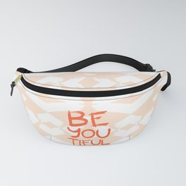 Be-You-Tiful #society6 #motivational Fanny Pack