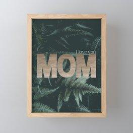 I Love you Mom #foliage #gold Framed Mini Art Print