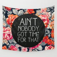 typography Wall Tapestries featuring Ain't Nobody Got Time For That by Sara Eshak