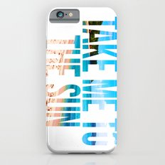 Take Me to the Sun 2 Slim Case iPhone 6s