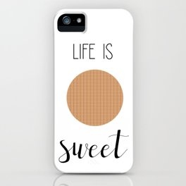 Life Is Sweet Stroopwafel iPhone Case