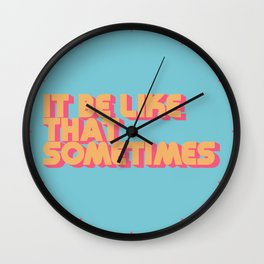 """It be like that sometimes"" Retro Blue Wall Clock"