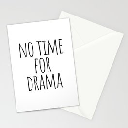 No time for drama Stationery Cards