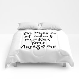 Do More of What Makes You Awesome black-white typography poster black and white wall home decor Comforters