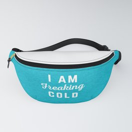 Freaking Cold Funny Quote Fanny Pack