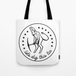 Let's Dig This Tin Tote Bag