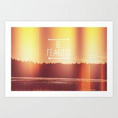 Be Fearless Art Print
