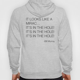 Caddyshack Bill Murray Quote Hoody