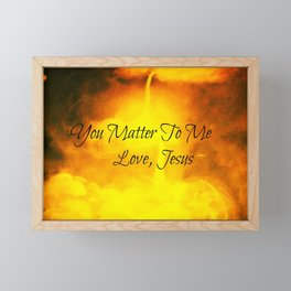 You Matter To Me  Love,Jesus Framed Mini Art Print