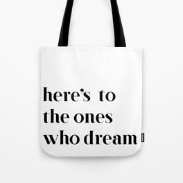 Here's to the ones who dream: La La Land Tote Bag
