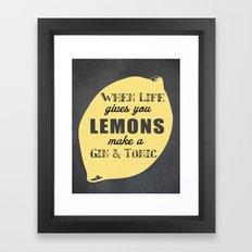 When Life Gives you Lemons Make a Gin and Tonic Framed Art Print