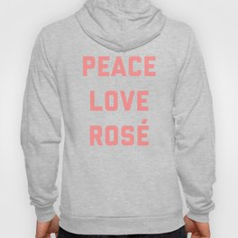 Peace Love Rosé Quote Hoody