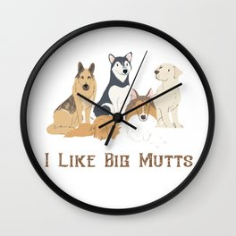 I Like Big Mutts Wall Clock