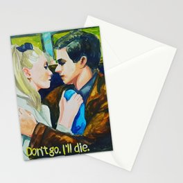 Don't go. I'll die Stationery Cards