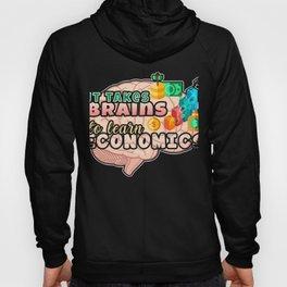 Economics Degree Takes Brains to Learn Economics Hoody
