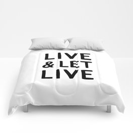 Live and Let Live Quote Comforters