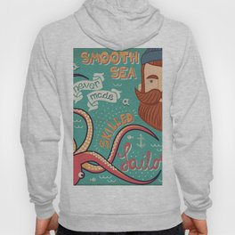 A Smooth Sea Never Made A Skilled Sailor Hoody