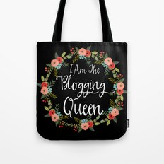 I Am The Blogging Queen Tote Bag