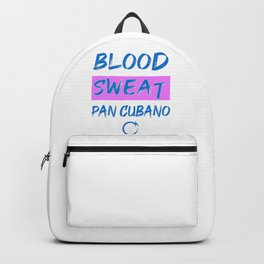 Blood Sweat and Cuban Bread Backpack