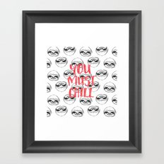 You must chill Framed Art Print
