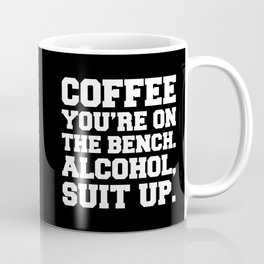 Alcohol, Suit Up Funny Quote Coffee Mug