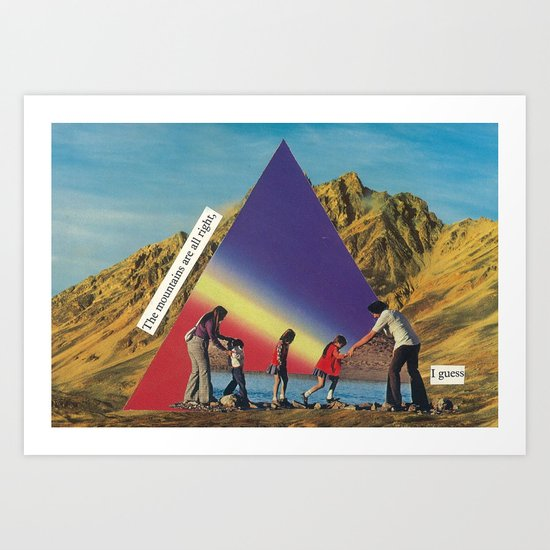 the mountains are all right, i guess Art Print