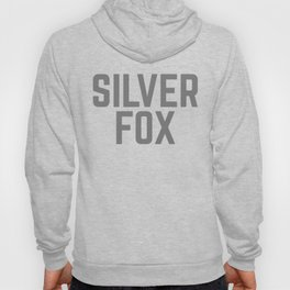 Silver Fox Funny Quote Hoody