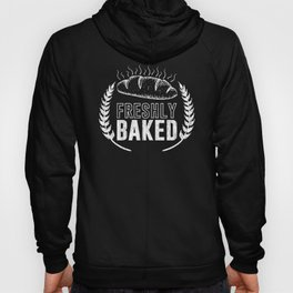 Bread Freshly Baked Bakery Products Baker Design Hoody