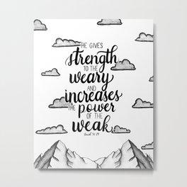 Isaiah 40:29 - Bible Verse - He give strength.  Metal Print