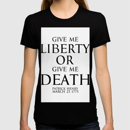 Give me liberty or give me death - Patrick Henry - Black T-shirt